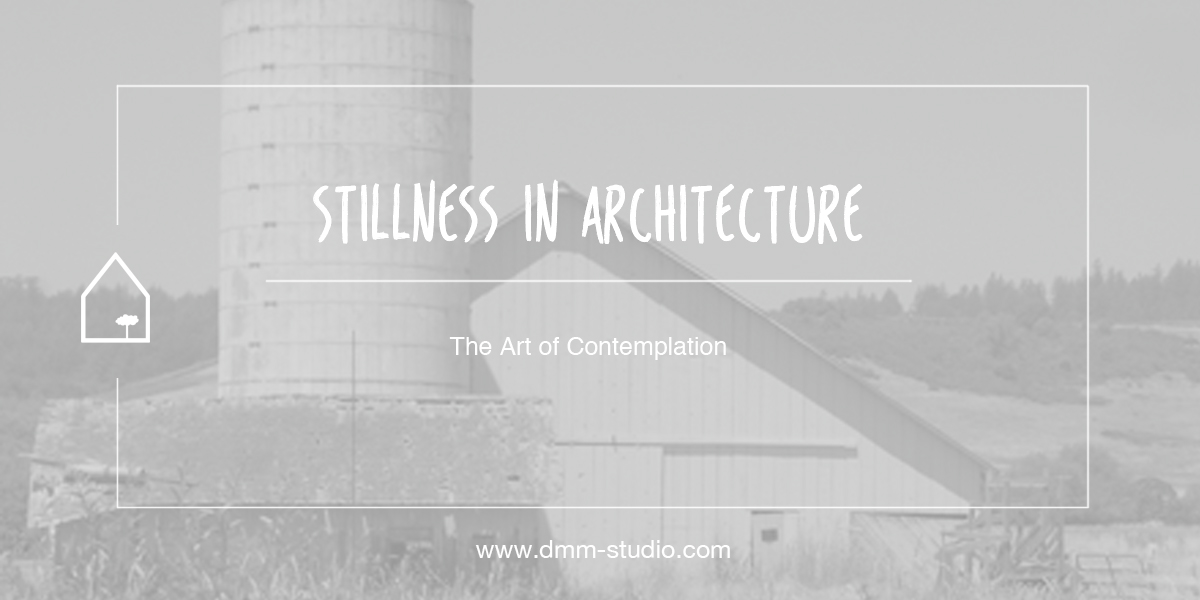 Stillness in Architecture : The Art of Contemplation.