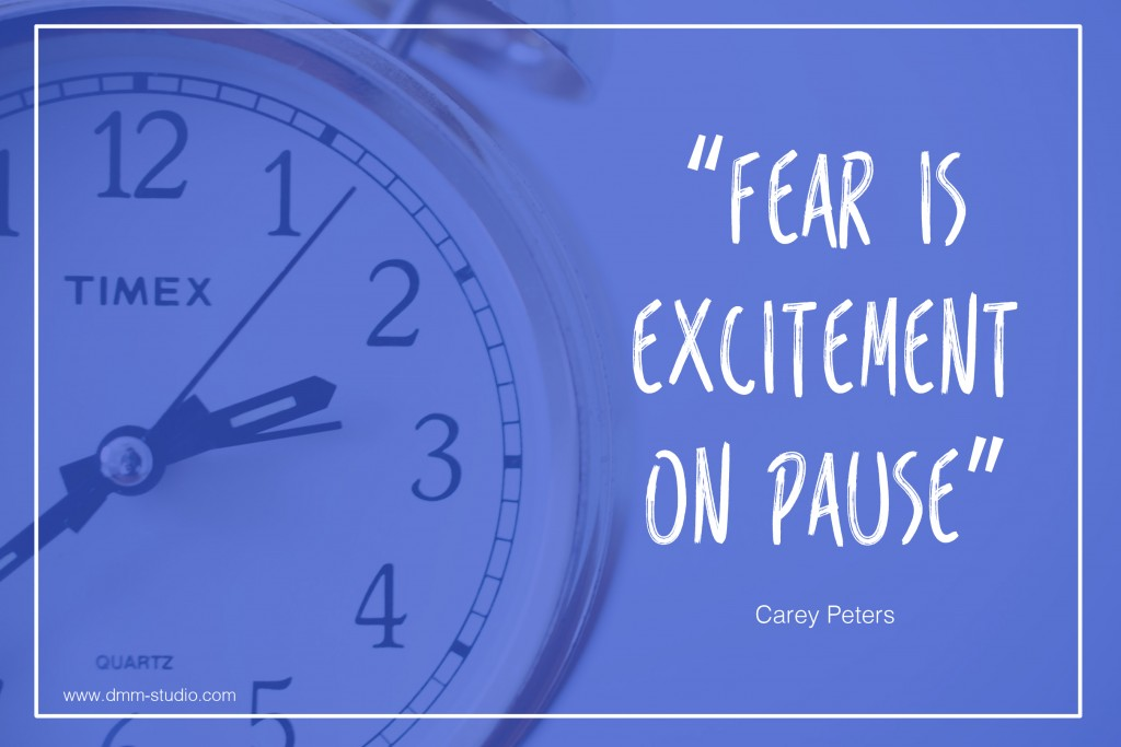 Fear is excitement on pause